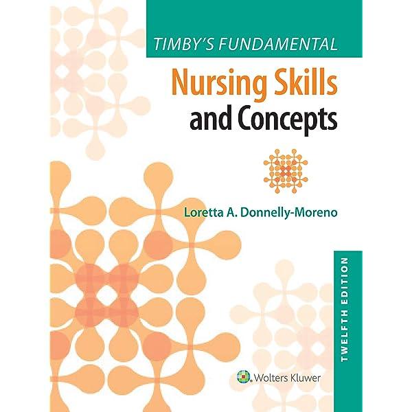 Timby S Fundamental Nursing Skills And Concepts 9781975141769 Medicine Health Science Books Amazon Com
