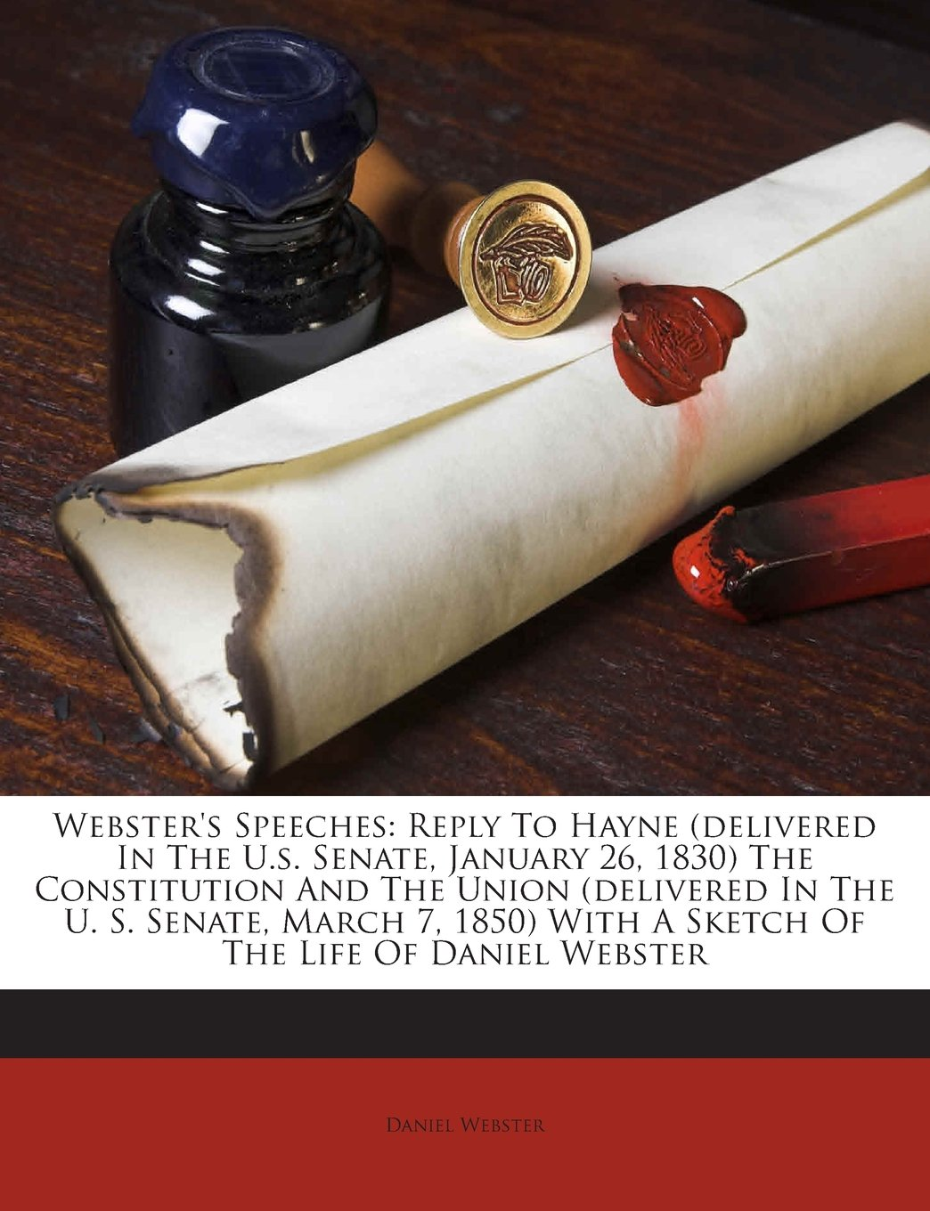 Download Webster's Speeches: Reply To Hayne (delivered In The U.s. Senate, January 26, 1830) The Constitution And The Union (delivered In The U. S. Senate, ... With A Sketch Of The Life Of Daniel Webster pdf epub