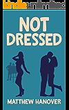 Not Dressed (Wallflowers Series Book 2)