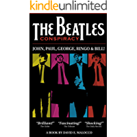 The Beatles' Conspiracy: John, Paul, George, Ringo and Bill (The World's Greatest Conspiracies Book 1)
