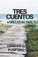 Tres cuentos: A orillas del mar (Spanish Edition) Paperback