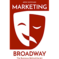 Marketing Broadway: The Business Behind the Art