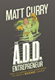 The A.D.D Entrepreneur: How To Harness Your Superpowers To Create A Kickass Company