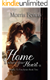 Home Is Where Your Heart Is (Home To You Series #2)