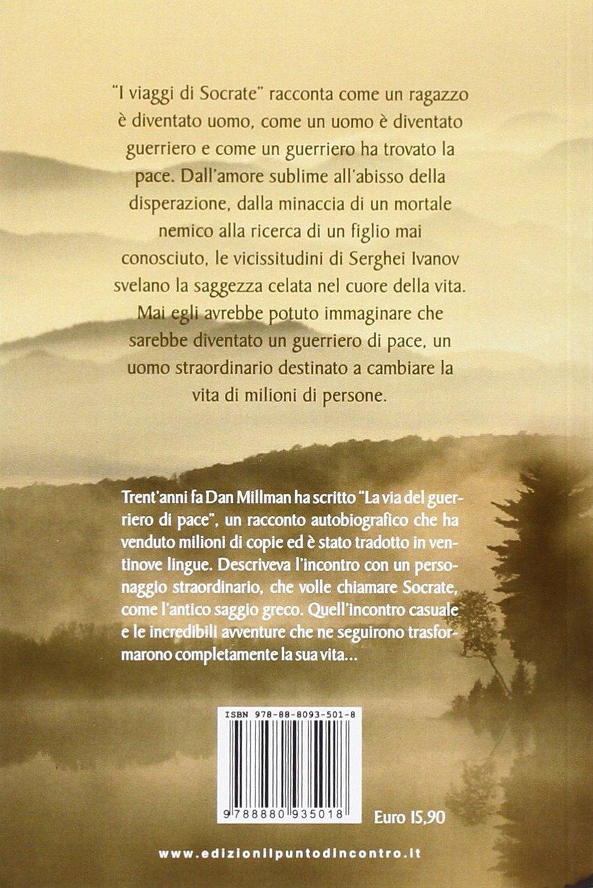 I Viaggi Di Socrate La Vera Storia Del Guerriero Di Pace Millman Dan 9788880935018 Books