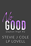 No Good: A Standalone Enemies to Lovers Romance (Dayton High Book 2)