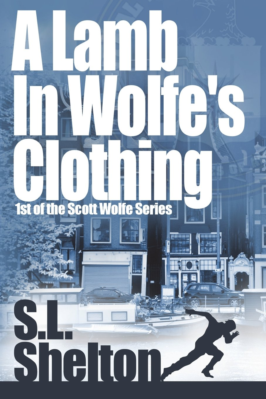 Download A Lamb in Wolfe's Clothing (Scott Wolfe Series) (Volume 1) PDF