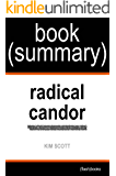 Summary of Radical Candor by Kim Scott: Be a Kick-Ass Boss Without Losing Your Humanity (Business Book Summaries)