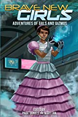 Brave New Girls: Adventures of Gals and Gizmos Paperback
