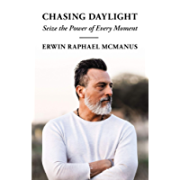 Chasing Daylight: Seize the Power of Every Moment (English Edition)