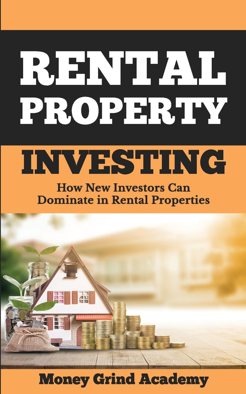 Rental Property Investing: How New Investors Can Dominate In Rental Properties PDF