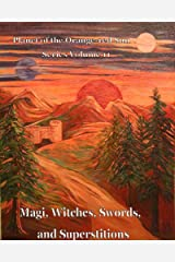 Planet of the Orange-red Sun Series Volume 11 Magi, Witches, Swords, and Superstitions Kindle Edition