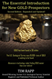 The Essential Introduction for New Gold Prospectors, Second Edition: Expanded and Updated!