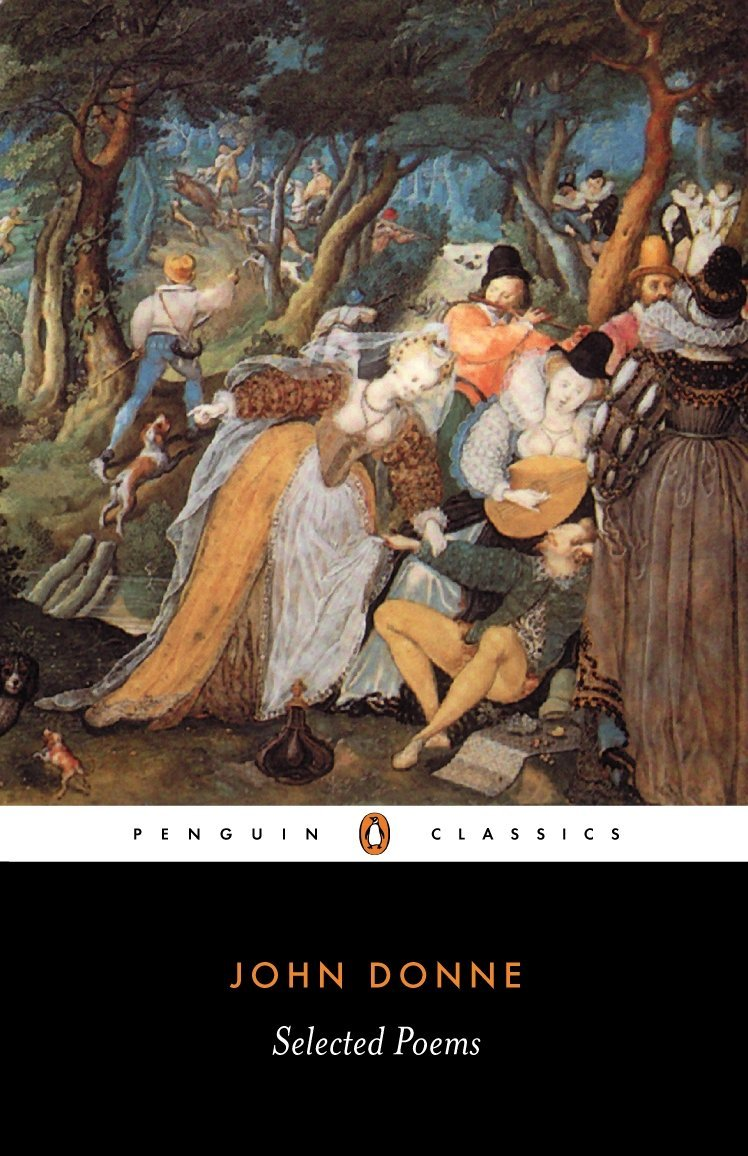 selected poems of john donne penguin classics john donne ilona selected poems of john donne penguin classics john donne ilona bell 9780140424409 com books