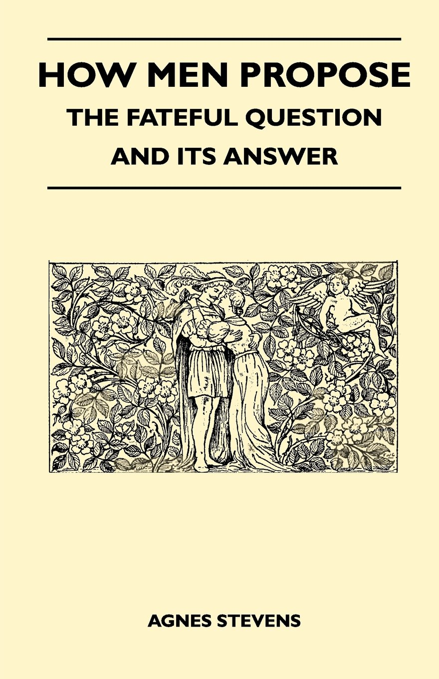 How Men Propose - The Fateful Question and Its Answer pdf