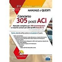 Concorso 305 posti ACI: Manuale completo per 200 Amministrativi e materie comuni per altri profili Area B e C