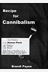 Recipe for Cannibalism Kindle Edition