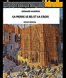 La Pierre,le Sel et la Croix: Roman Médiéval