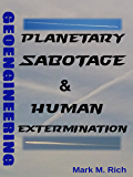 Geoengineering: Planetary Sabotage & Human Extermination