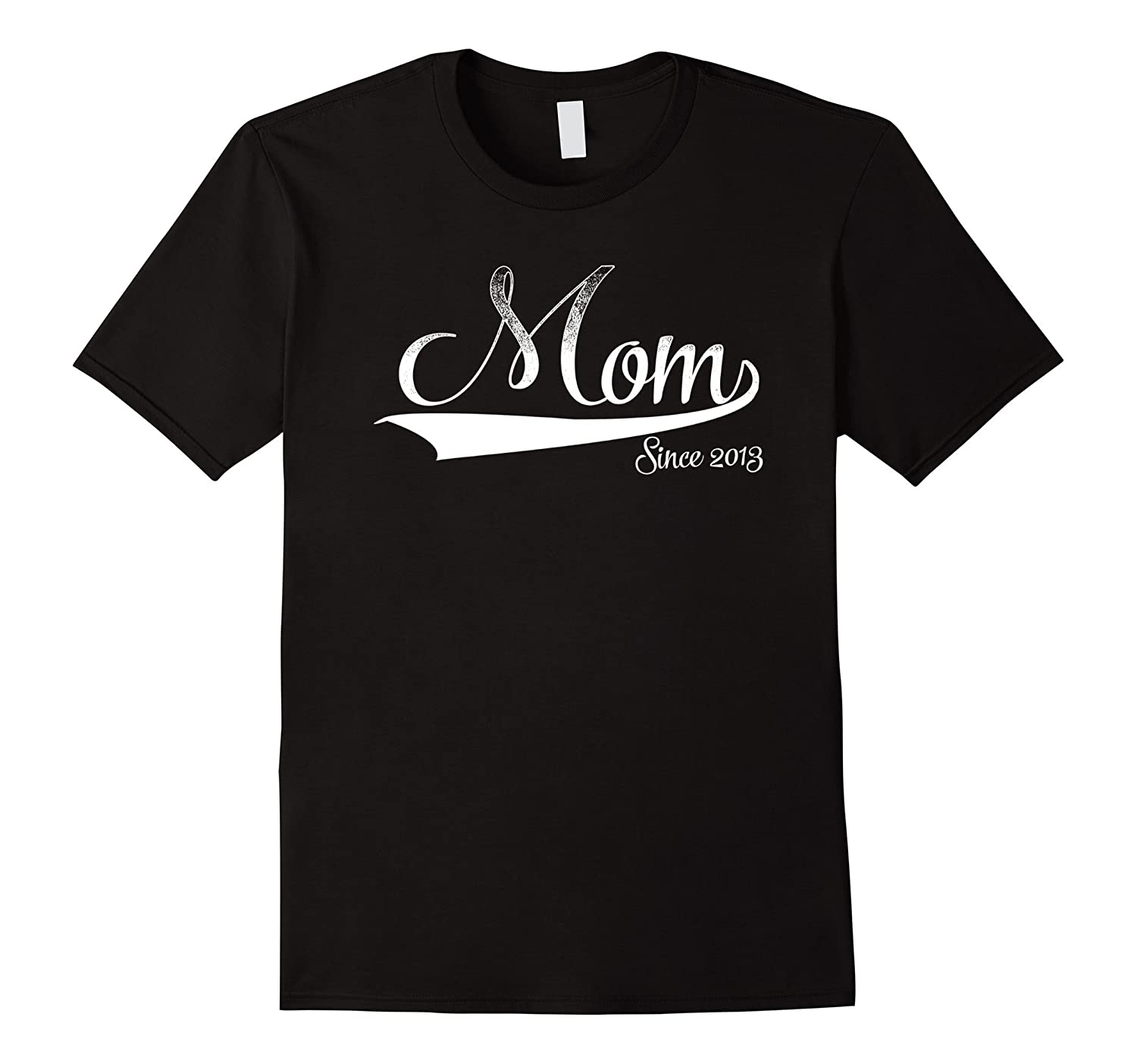 Mom since 2013 T Shirt  Limited Edition-TD