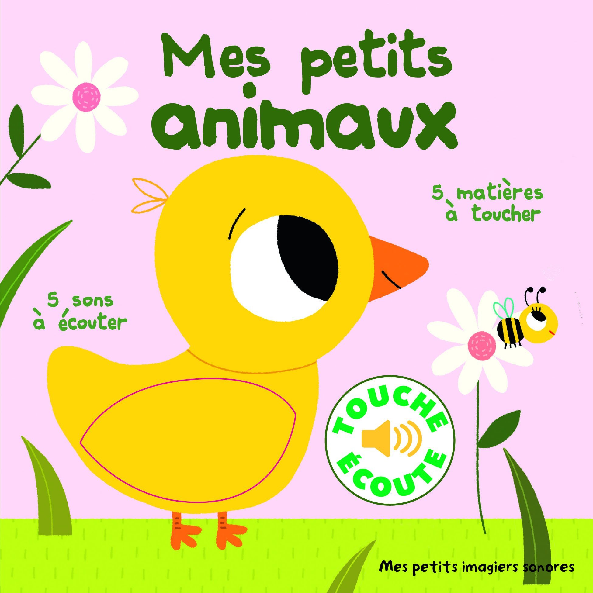 Mes Petits Imagiers Sonores Mes Petits Animaux 5 Matieres