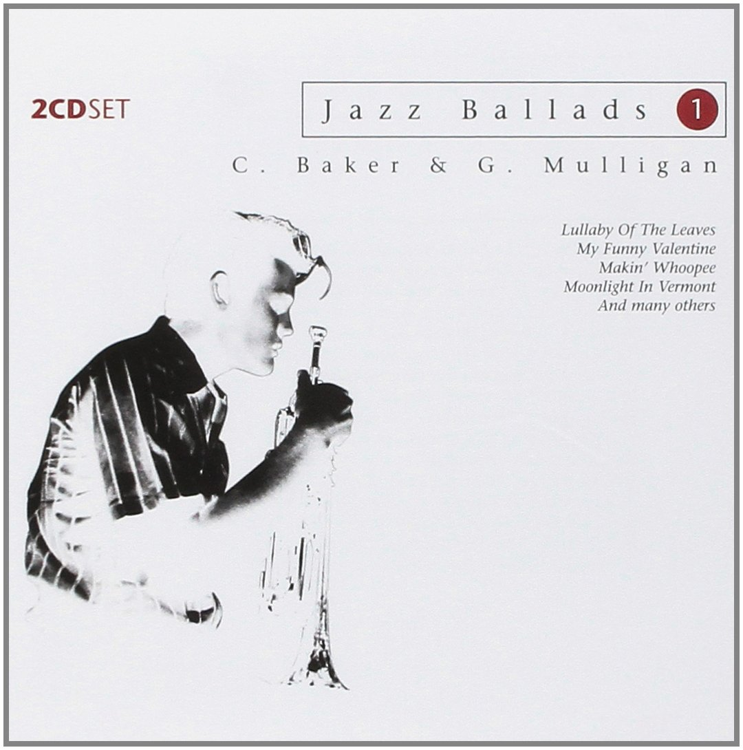 Jazz Ballads, Chet Baker, Gerry Mulligan, My Funny Valentine, Makinu0027  Whoopee, Lullaby Of The Lovers: Amazon.co.uk: Music