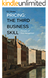 Pricing: The Third Business Skill E-Book: Principles of Price Management