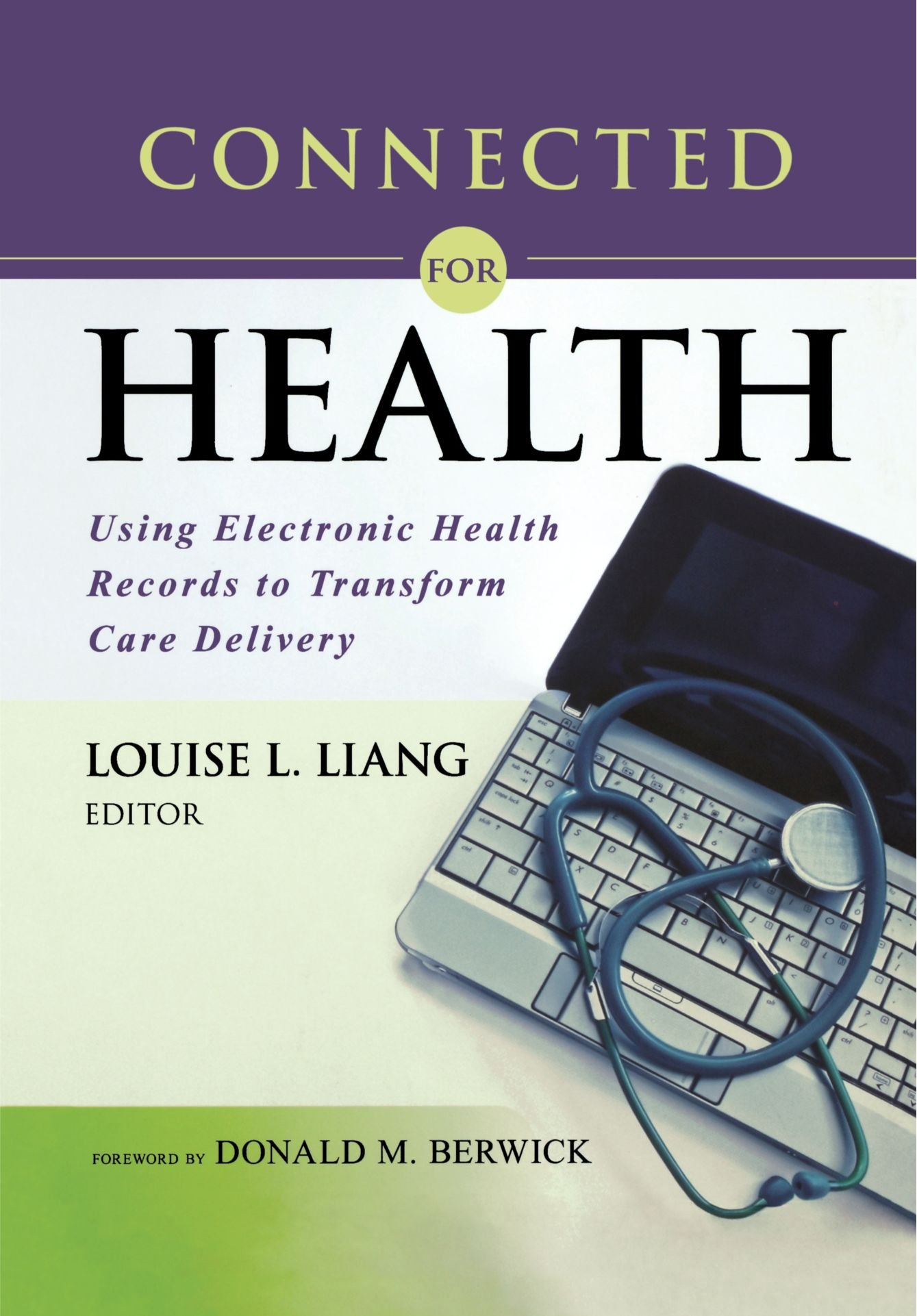 Connected for Health: Using Electronic Health Records to Transform Care Delivery