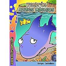 Vendrán Azules Milenios (Spanish Edition) Oct 13, 2011