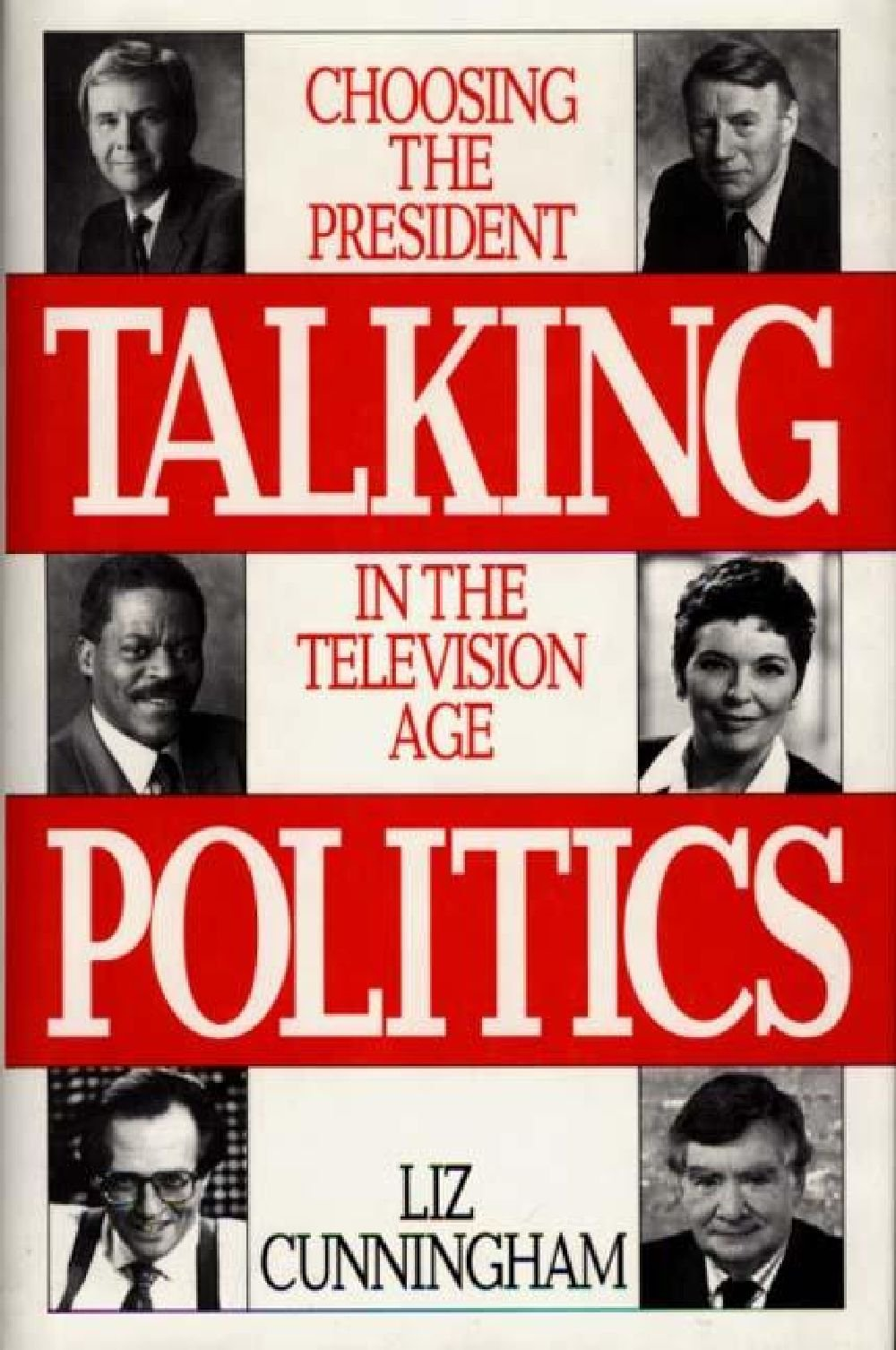 Talking Politics: Choosing the President in the Television Age by Praeger