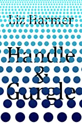 Handle and Gurgle Kindle Edition