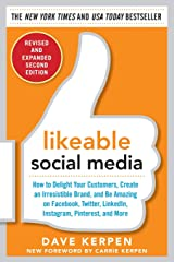 Likeable Social Media, Revised and Expanded: How to Delight Your Customers, Create an Irresistible Brand, and Be Amazing on Facebook, Twitter, LinkedIn, Instagram, Pinterest, and More Paperback