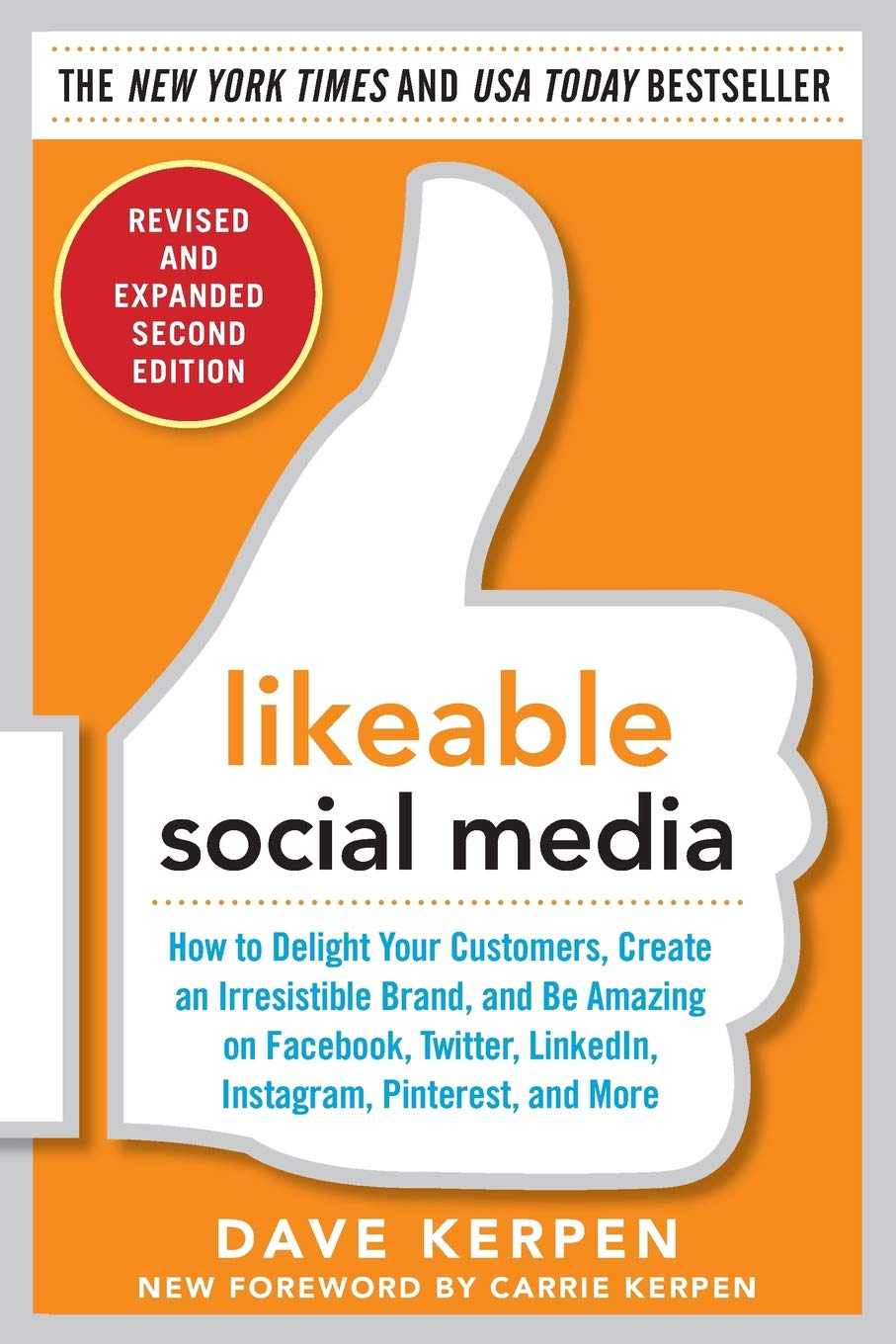Likeable Social Media, Revised and Expanded: How to Delight Your