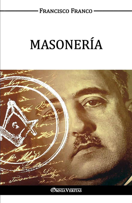 MASONERÍA: Amazon.es: Franco, Francisco: Libros