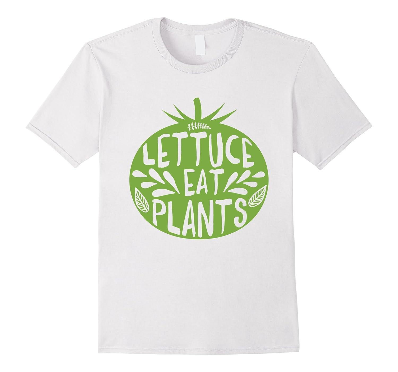 Lettuce Eat Plants Vegan Shirt for Men  Women 5 Colors-TD