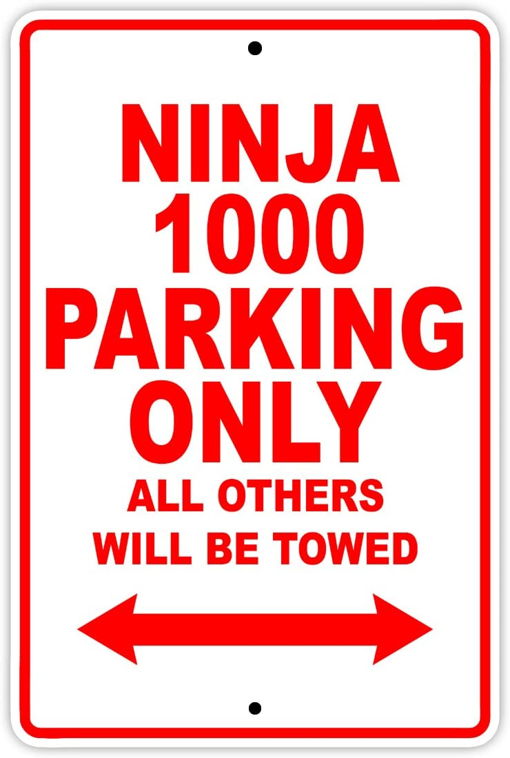 """KAWASAKI NINJA 1000 Parking Only All Others Will Be Towed Motorcycle Bike Super Bike Scooter Novelty Garage Aluminum 8""""x12"""" Sign Plate"""
