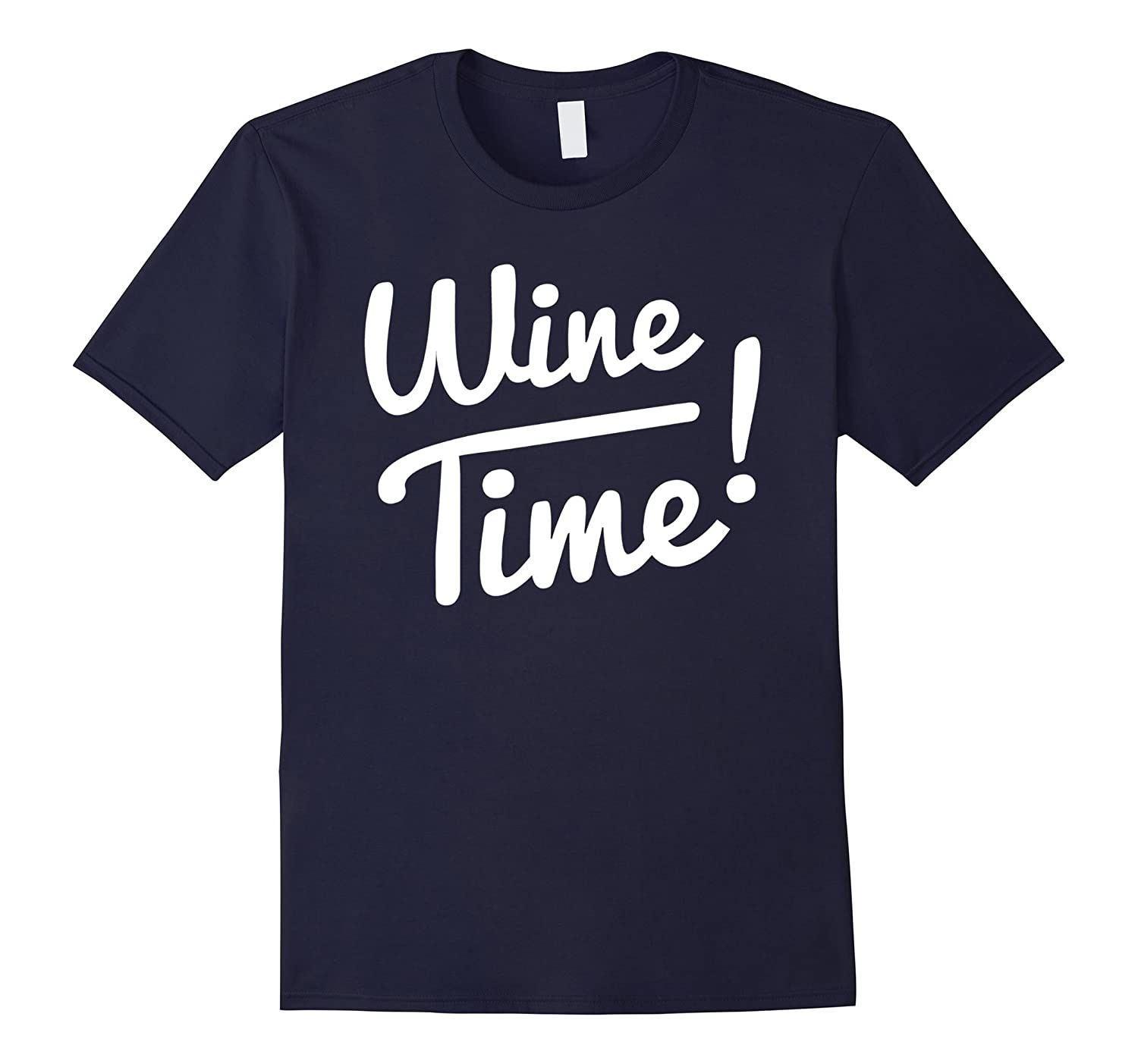 7fcbe6bfa Funny Wine Tee Shirts, Wine Time T! Tee Shirt Gift for Woman-CL ...