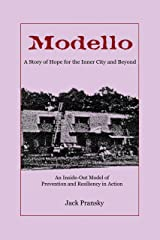 Modello: A Story of Hope for the Inner City and Beyond: An Inside-Out Model of Prevention and Resiliency in Action Kindle Edition
