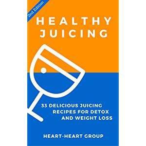Juicing: Healthy Juicing: 33 Delicious Juicing Recipes For Detox and Weight Loss (Dairy Free, Gluten Free, Low…