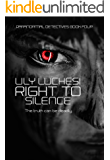 Right to Silence (Paranormal Detective Series Book 4)