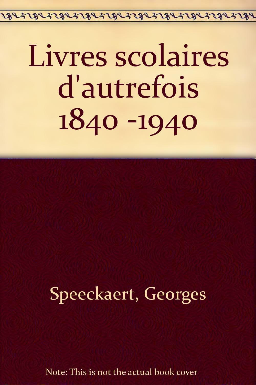 Livres Scolaires D Autrefois De 1840 A 1940 French Edition