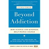 Beyond Addiction (How Science and Kindness Help People Change)