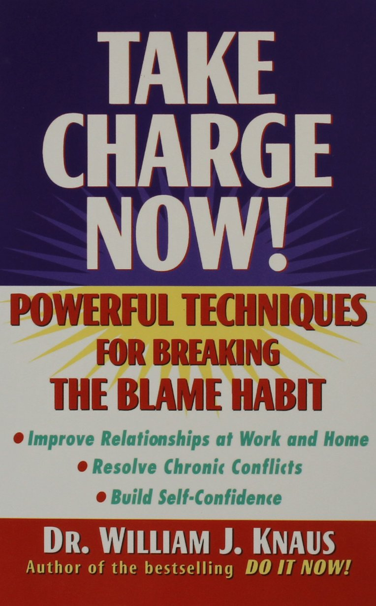 Take Charge Now!: Powerful Techniques for Breaking the Blame Habit pdf