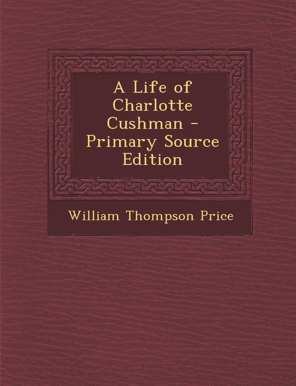 A Life of Charlotte Cushman ebook