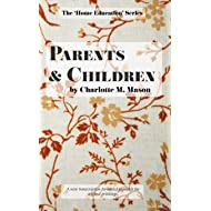 Parents and Children (The Home Education Series) (Volume 2)