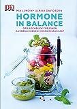 Hormone in Balance: Das Kochbuch für einen ausgeglichenen Hormonhaushalt