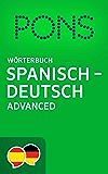 PONS Wörterbuch Spanisch -> Deutsch Advanced / Diccionario PONS Español -> Alemán Advanced (Spanish Edition)