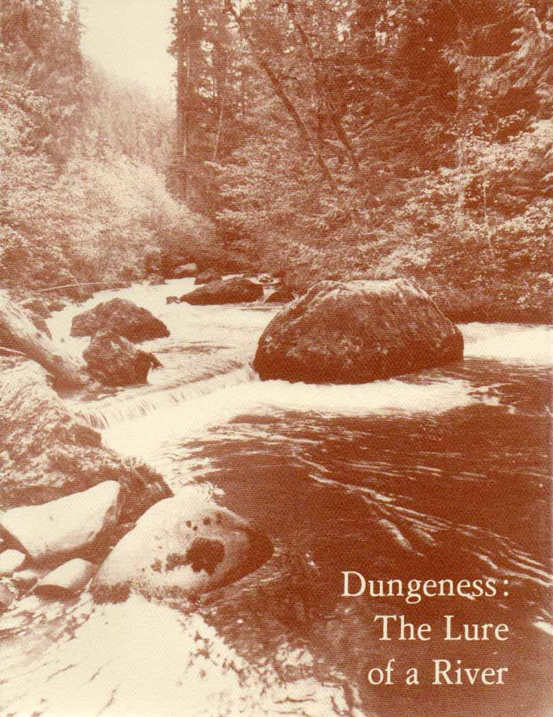 DUNGENESS: The Lure of a River, Keeting, Virginia. (Editor)