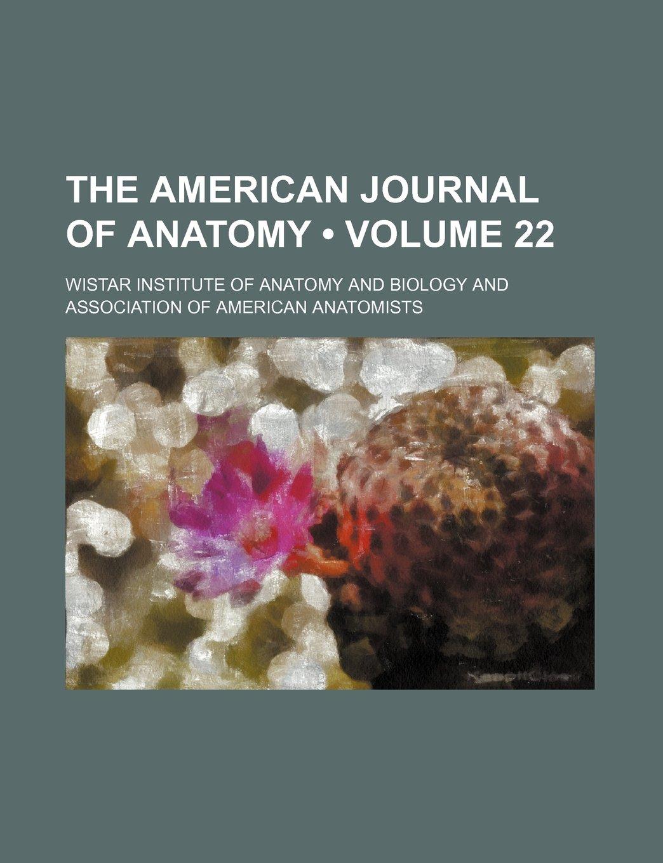 The American Journal of Anatomy (Volume 22 ): Wistar Institute of ...