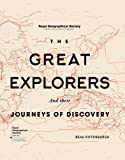 RGS The Great Explorers and Their Journeys of Discovery (Royal Geographical Society)